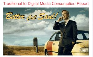 raditional to Digital Media Consumption Report